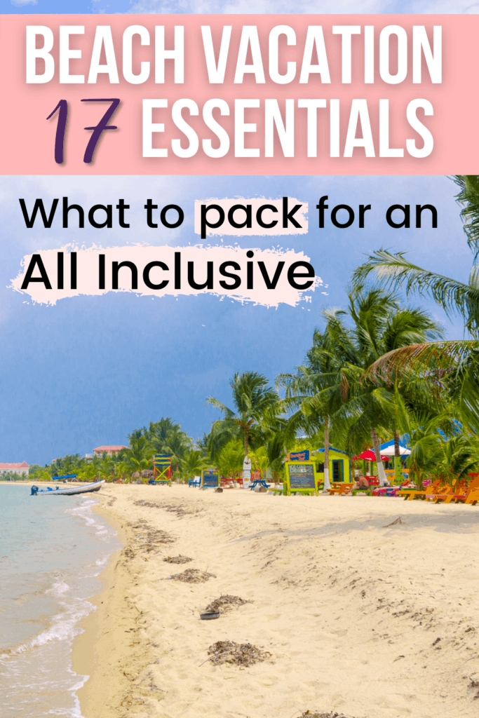 17 Things You Should Pack For An All Inclusive Vacation